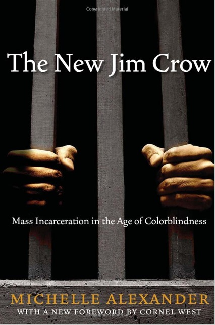 """The New Jim Crow by Michelle Alexander"""