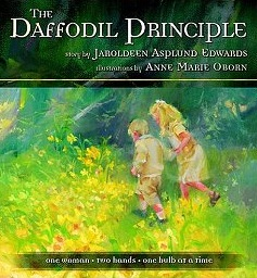"""The Daffodil Principle"""