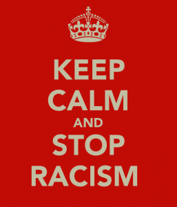 Keep calm and stop racism