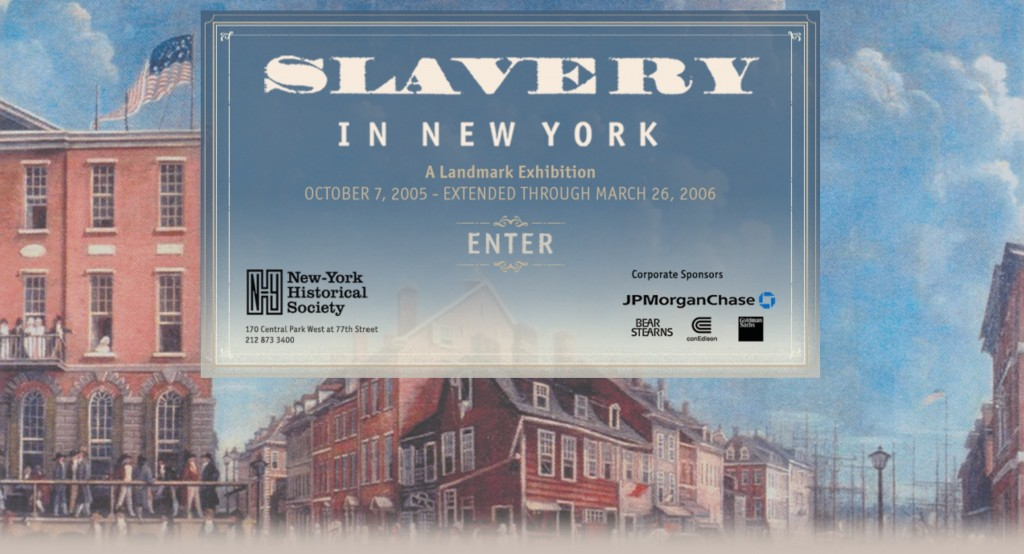Slavery in NY 2005-6 Exhibition