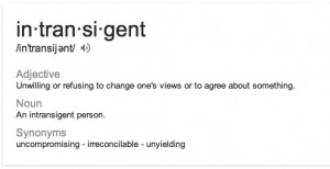 Google definition of intransigent